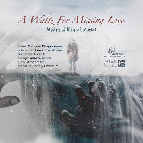 دانلود موزیک جدید  A Waltz For Missing Love