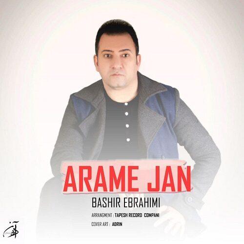 دانلود موزیک جدید بشیر ابراهیمی آرامِ جان